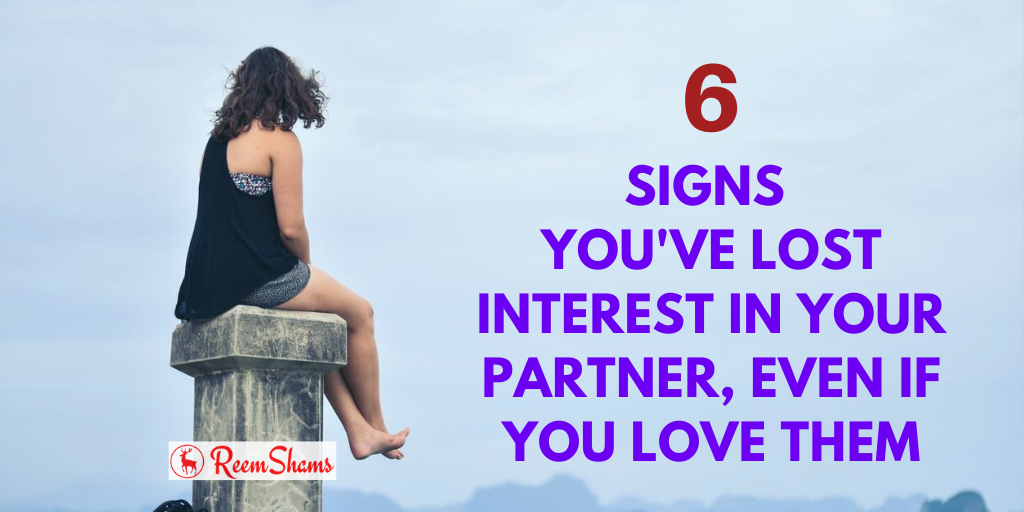 6 Signs You've Lost Interest In Your Partner, Even If You Love Them